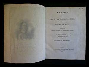 Memoirs of the Protector, Oliver Cromwell, and of his sons Richard and Henry. Illustrated by orig...