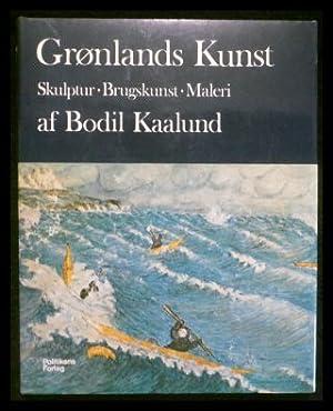 Grønlands Kunst: Skulptur, Brugskunst, Maleri.: Kaalund, Bodil