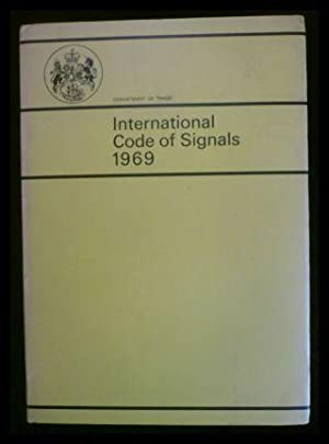 International Code of Signals 1969.: Department of Trade