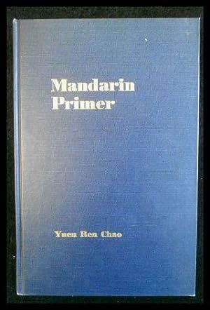 Mandarin Primer - An Intensive Course in: Yuen Ren Chao: