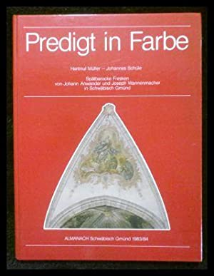 Predigt in Farbe. Spätbarocke Fresken von Johann: Müller, Hartmut; Schüle,