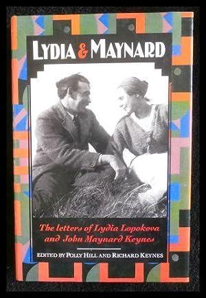 Lydia and Maynard Letters of Lydia Lopokova: Lopokova, Lydia; Keynes,