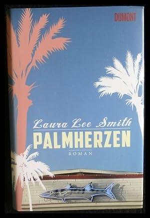 Palmherzen: Roman.: Smith, Laura Lee