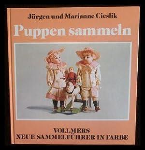 Puppen sammeln Vollmers neue Sammelführer in Farbe.: Jürgen Cieslik; Marianne