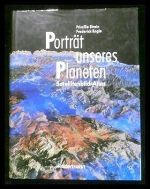 Porträt unseres Planeten: Satellitenbild-Atlas.: Strain, Priscilla; Engle,