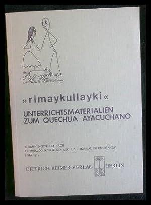 Rimaykullayki Unterrichtsmaterialien zum Quechua Ayacuchano - Peru.: Utta von Gleich,