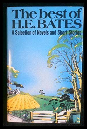 The Best of H.E.Bates A Selection of: Bates, H. E.