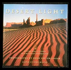 Desert Light Myths and Visions of the Great Southwest