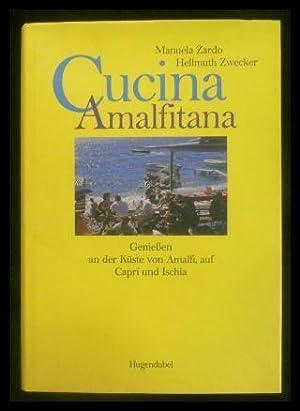 Cucina Amalfitana - Genießen an der Küste: Zardo, Manuela; Zwecker,