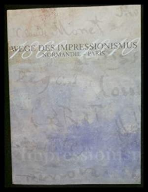 Wege des Impressionismus: Normandie-Paris.: Tapié, Alain