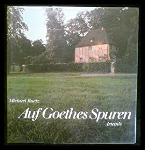 Auf Goethes Spuren. Stätten und Landschaften.: Ruetz, Michael; Kleßmann,