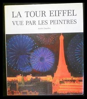 La tour eiffel vue par les peintres.: Chazelles, Amelie