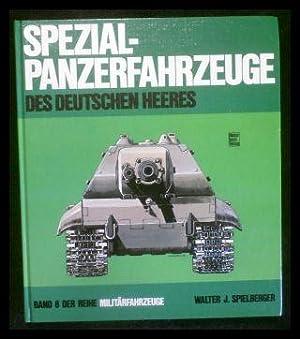 Militärfahrzeuge Band 8: Spezialpanzerfahrzeuge des deutschen Heeres.: Spielberger, Walter J.