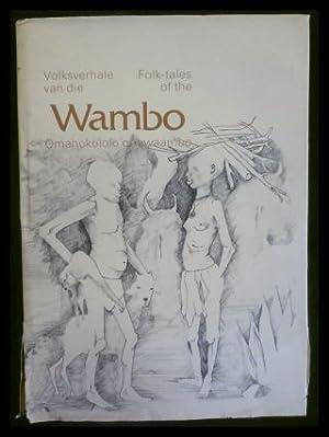 Folk-tales of the Wambo / Volksverhale Van: Viljoen, J.J.; Amakali,