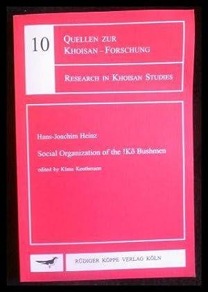 Social Organization of the !Kõ Bushmen (Quellen: Hans-Joachim Heinz