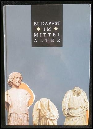 Budapest im Mittelalter.: Biegel, Gerd (Hg.)