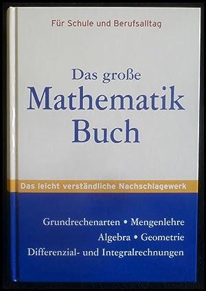 Das grosse Mathematikbuch: Grundrechenarten, Mengenlehre, Algebra, Geometrie,: Müller, Thomas; Rost,