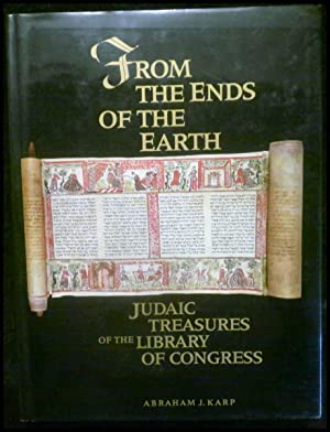 From the Ends of the Earth: Judaic Treasures of the Library of Congress