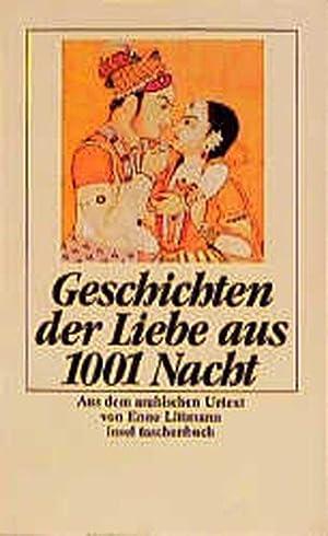 Geschichten der Liebe aus den Tausendundein Nächten: Littmann, Enno: