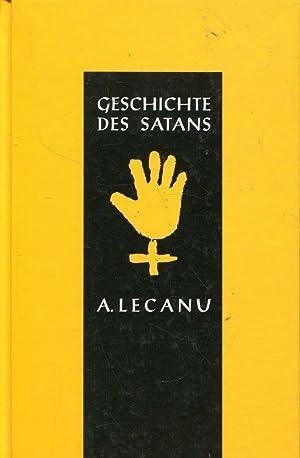Geschichte des Satans. Sein Fall, seine Anhänger,: Lecanu, A.:
