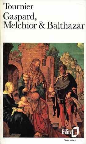 Gaspard, Melchior et Balthazar (Collection Folio).: Tournier, Michel: