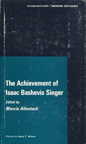 The Achievement of Isaac Bashevis Singer (Crosscurrents: Modern Critiques)