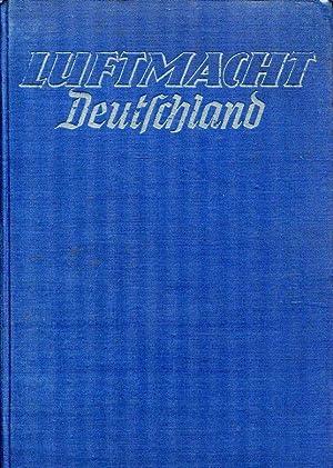 Luftmacht Deutschland - Erster Band: Werden und: Bongartz, Heinrich: