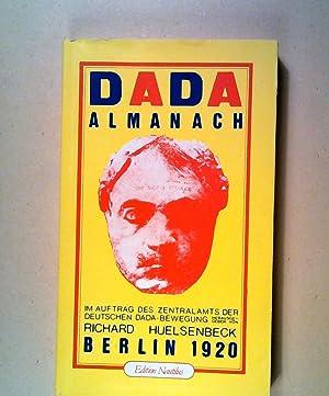 Dada Almanach Im Auftrag des Zentralamts der: Huelsenbeck, Richard