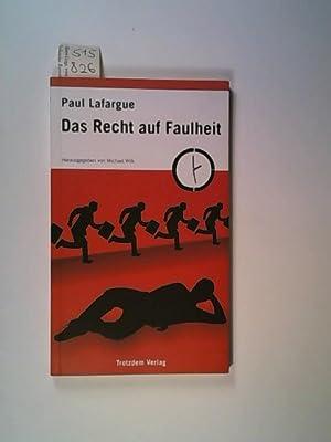 """Das Recht auf Faulheit: Widerlegung des """"Rechts: Lafargue, Paul und"""