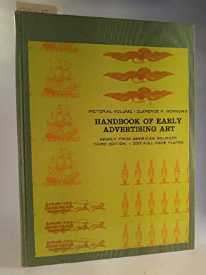 Handbook of Early Advertising Art Mainly from American Sources: Pictorial Volume.