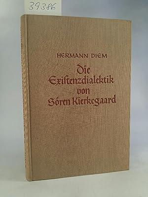Die Existenzdialektik von Sören Kierkegaard: Diem, Hermann: