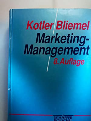 Marketing-Management : Analyse, Planung, Umsetzung und Steuerung.: Kotler, Philip ;