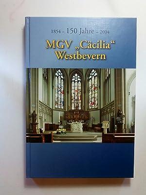 150 Jahre MGV Cäcilia Westbevern von 1854: Hrsg. Kirchenchor der