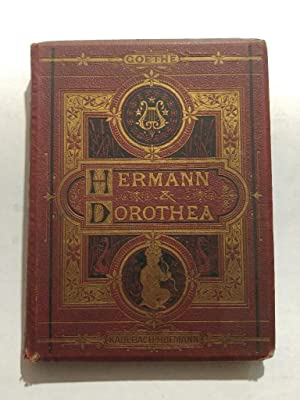 Goethe s Hermann Und Dorothea. Mit Illustrationen: Goethe, Johann W.