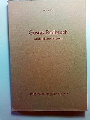 Gustav Radbruch Reichsminister der Justiz. Gedanken und: With, Hans de,: