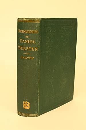 Reminicences and Anecdotes of Daniel Webster.: Harvey, Peter