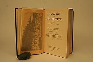 Manchu and Muscovite.: Weale, B. L. Putnam