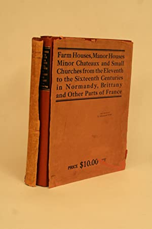 Farm Houses, Manor Houses, Minor Chateaux and Small Churches: Cram, Ralph Adams