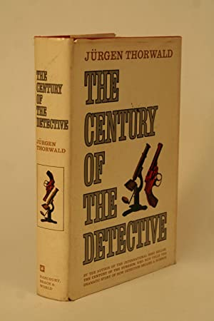 The Century of the Detective.: Thorwald, Jurgen