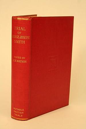 Trial of George Joseph Smith.: Watson, Eric R. (ed.)