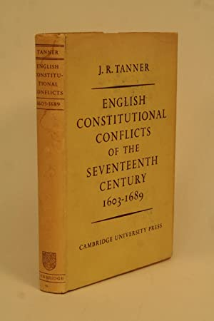 English Constitutional Conflicts of the Seventeenth Century,: Tanner, J. R.