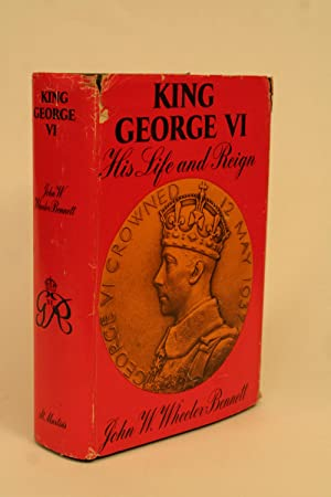 King George VI.: Wheeler-Bennett, John W.