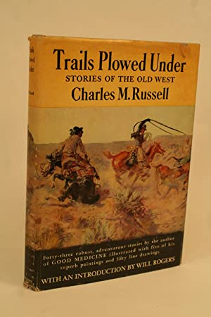 Trails Plowed Under.: Russell, Charles M.