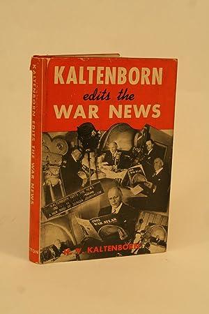 Kaltenborn Edits the War News.: Kaltenborn, H. V.