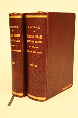 Handbook of American Indians North of Mexico.: Hodge, Frederick Webb (editor)