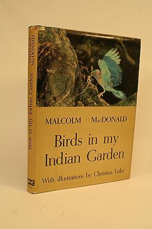 Birds in My Indian Garden.: Macdonald, Malcolm