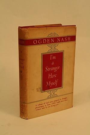 I'M A Stranger Here Myself.: Nash, Ogden