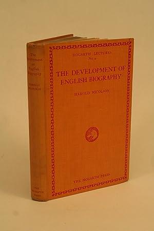 The Development of English Biography.: Nicolson, Harold