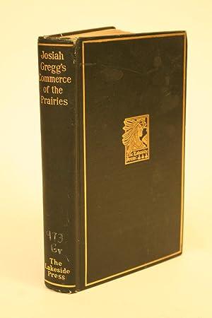 The Commerce of the Prairies.: Gregg, Josiah
