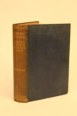 From Libau to Tsushima.: Politovsky, Eugene S.